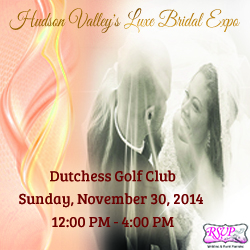 Hudson Valley's Luxe Bridal Show | November 30, 2014