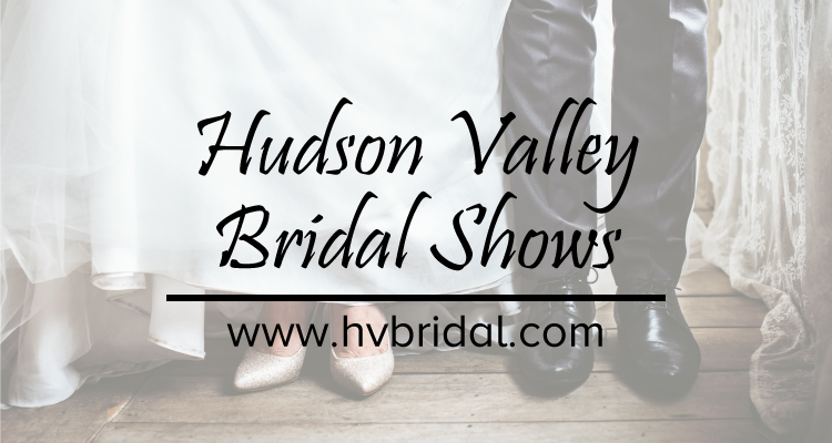 Hudson Valley Bridal Shows | Hudson Valley Weddings
